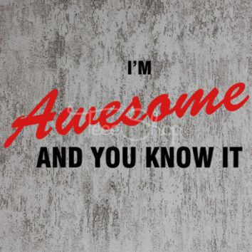 I'M AWSOME AND YOU KNOW IT t-shirt