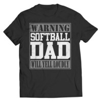 Limited Edition - Warning Softball Dad will Yell Loudly