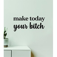 Make Today Your B V2 Wall Decal Home Decor Vinyl Art Sticker Bedroom Quote Nursery Baby Teen Boy Girl School Inspirational Funny