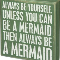 Be A Mermaid Wooden Box Sign