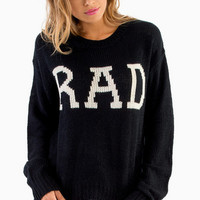 Be Rad Knitted Sweater $44