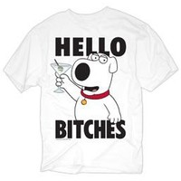 Family Guy Brian Hello Bitches White Adult T-shirt  - Family Guy - | TV Store Online