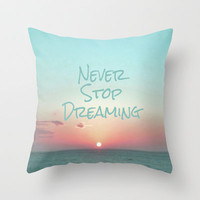 Never Stop Dreaming Throw Pillow by Ally Coxon | Prints| iphone cases | skins | and more at Society6
