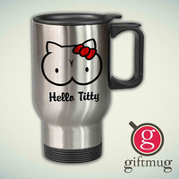 Hello Titty 14oz Stainless Steel Travel Mug