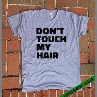 Don't touch my Hair. Hands off the hair. Unisex heather gray tri blend T shirt .Women Men Clothing. Funny. Hairspray. Beehive. Natural curls