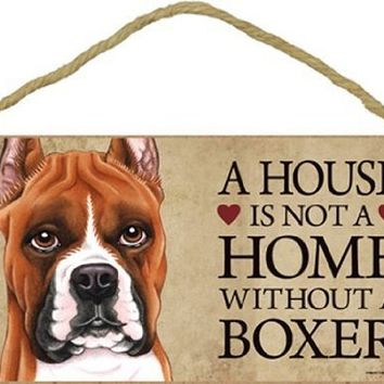 "A house is not a home without Boxer Dog (Cropped) - 5"" x 10"" Door Sign"