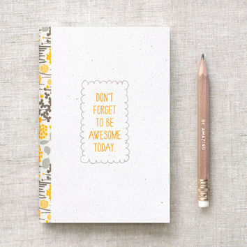 Journal & Pencil Set, Recycled - Dont Forget to Be Awesome Today