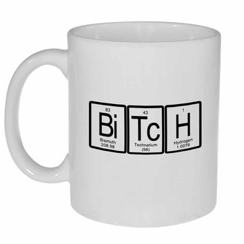 Bitch Periodic Table of Elements Coffee or Tea Mug