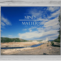 Mind Over Matter Inspirational Art, Wyoming Photography, Typography Print, Mountain Photo, Inspirational quote, Photo quote print