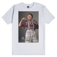 Too Hot to Handle-Unisex White T-Shirt