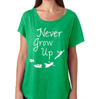 Never Grow Up Womens Dolman Style Tshirt S-2XL Fast Shipping T676000006