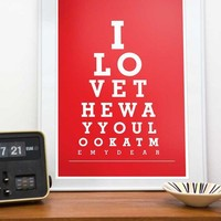 Love the way you look at me Eye Chart A3 12 x 16 poster by handz