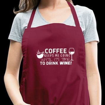 Coffee Keeps Me Going Until It's Time To Drink Wine Adjustable Apron