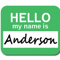 Anderson Hello My Name Is Mouse Pad