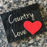 """""""Country Love"""" Wooden Sign"""