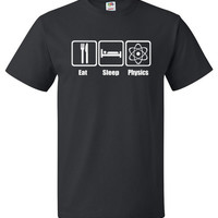 Eat Sleep Physics Shirt Funny Nerd Geek Tee