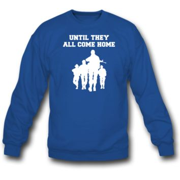 until they all come home sweatshirt