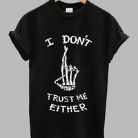 I Don't Trust Me Either Logo 5SOS Black and White Unisex T Shirt - New Shirt - Short Sleeve Tee Shirt - Series 1