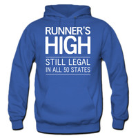 Runner's High. Still Legal in all 50 states Hoodie