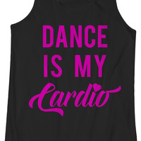 Dance Is My Cardio  -  Cize, Dancing, Fitness, Workout, Racerback Tank, Yoga, Shirt, Tanktop, Gym, Yogi, Crossfit, Beachbody, Barre