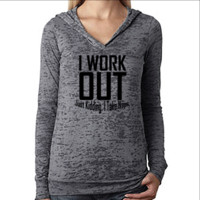 I Workout Just Kidding I Take Naps Womens Funny Workout Hoodie