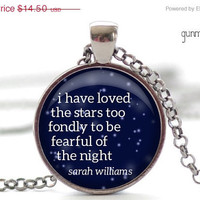 CIJ SALE I have loved the stars too fondly Necklace, Quote Jewelry, Inspirational Charm, Your Choice of Finish (1153)