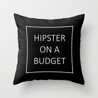 hipster on a budget Throw Pillow by Urban Exclaim