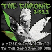 Chronic 2011: A Millennium Tribute To The Songs Of Dr. Dre