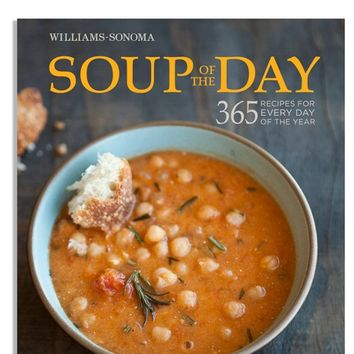 Williams-Sonoma Soup of The Day Cookbook