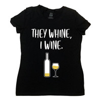 Funny Mom Shirt Wine Lover Gifts For Mothers Day Gift Ideas For Her Mommy T Shirt Wine Drinker TShirt They Whine I Wine Ladies Tee - SA1051