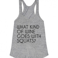 What Kind of Wine Goes With Squats? Workout Tank Top - Women's