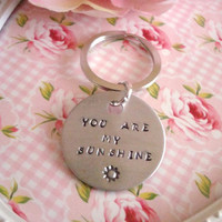 You Are My Sunshine Hand Stamped Keychain