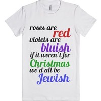 If it weren't for Christmas, we'd all be Jewish-White T-Shirt