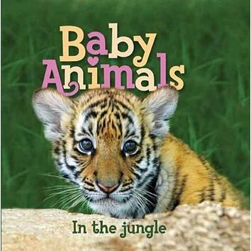 Baby Animals In the Jungle (Baby Animals)