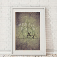 Harry Potter & The Deathly Hallows Quote - After all this time Always - Snape - Dumbledore - Art - Print - Poster