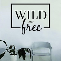 Wild and Free Box Decal Quote Home Room Decor Decoration Art Vinyl Sticker Inspirational Motivational Adventure Teen Travel Wanderlust Explore Family Trees Hike Camp Mountains RV Van