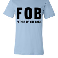 FOB Father of the Bride - Unisex T-shirt