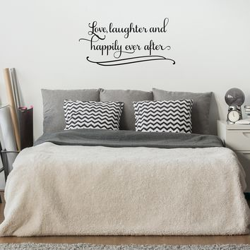 """Love Laughter and Happily Ever After.. - 42"""" x 21"""" - Couples Romantic Bedroom Vinyl Wall Decal Sticker Art"""