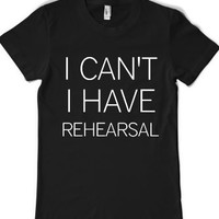 I Can't I Have Rehearsal-Female Black T-Shirt