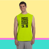 Haters Gonna Hate Sleeveless T-shirt