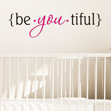Be - You - Tiful - Beyoutiful - beautiful - Art Wall Decals Wall Stickers Vinyl Decal Quote Wall Decal
