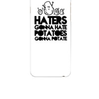 haters gonna hate, potatoes gonna potate - iphone 6 Case