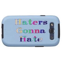 Haters Gonna Hate Samsung Galaxy S3 Case from Zazzle.com