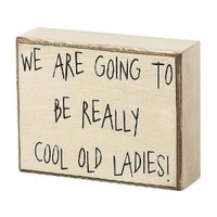Collins Cool Old Ladies Decorative Box Sign
