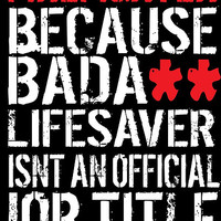Hilarious 'Firefighter because Badass Isn't an Official Job Title' Tshirt, Accessories and Gifts