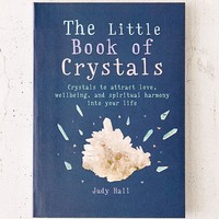 The Little Book Of Crystals: Crystals To Attract Love, Well-Being, And Spiritual Harmony Into Your Life By Judy Hall   Urban Outfitters