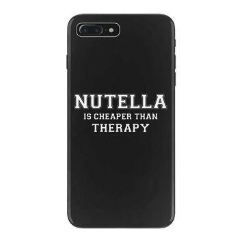 Nutella Is Cheaper Than Therapy iPhone 7 Plus Case