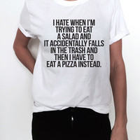 I hate when i'm trying to eat salad Tshirt funny quotes slogan women ladies girls graphic tees fashion humor cute