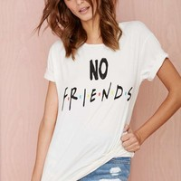 No Friends Crew Tee