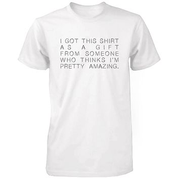 Funny Graphic Tees - I Got This Shirt as a Gift White Cotton T-shirt
